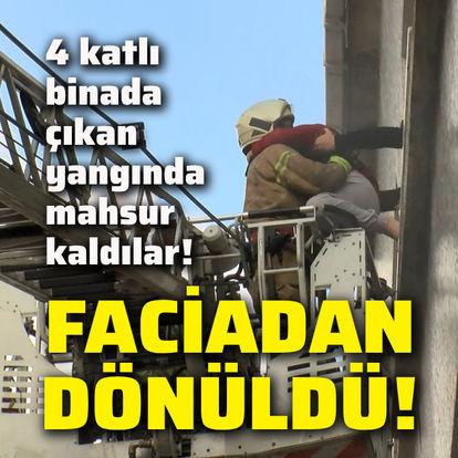 4 katlı binada çıkan yangında mahsur kaldılar!