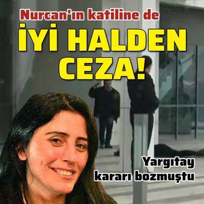 Nurcan'ı katleden sanığın cezası belli oldu