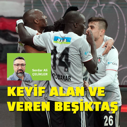 """""""Keyif alan ve veren Beşiktaş"""""""