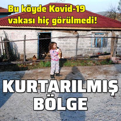 Kurtarılmış bölge! O köyde Kovid-19 görülmedi