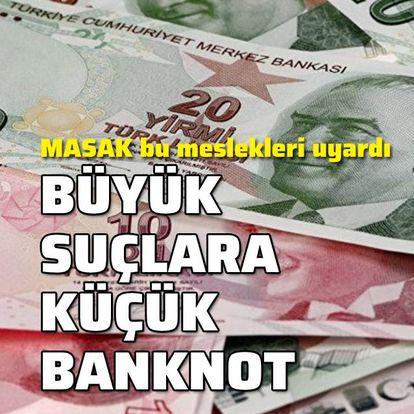 Büyük suçlara küçük banknot