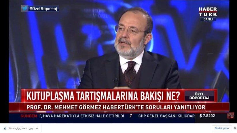 Prof. Görmez Habertürk'te soruları yanıtladı
