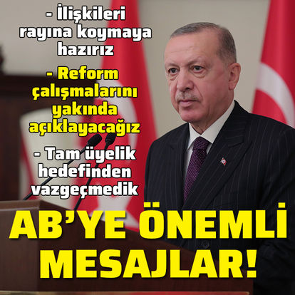 SON DAKİKA HABERLERİ: Cumhurbaşkanı Erdoğan'dan flaş AB açıklaması!