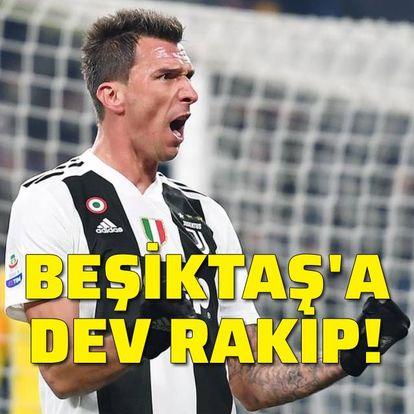 Beşiktaş'a Mandzukic'te dev rakip!