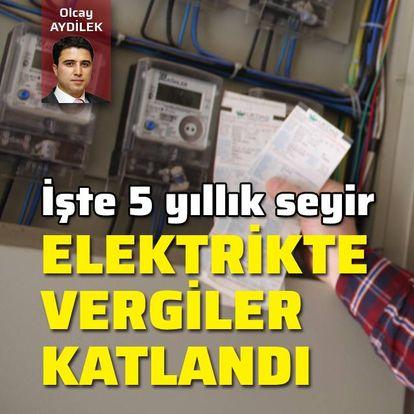 Elektrikte vergiler katlandı