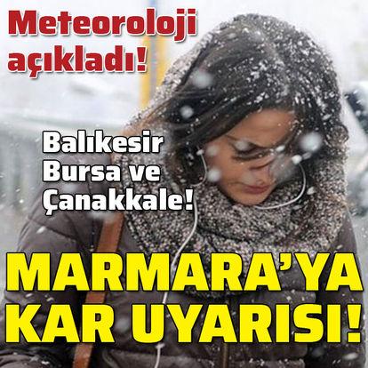 Meteoroloji açıkladı! Marmara için kar uyarısı!