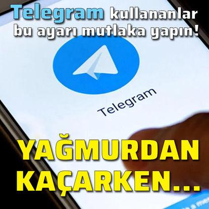 Telegram kullananlar dikkat!