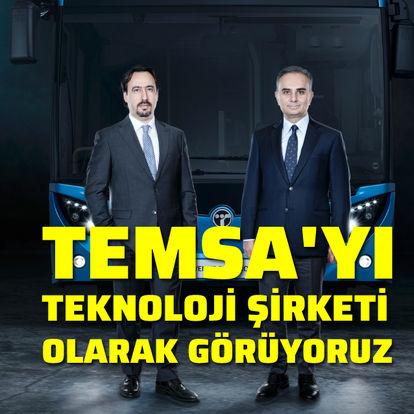 'TEMSA'yı teknoloji şirketi olarak görüyoruz'