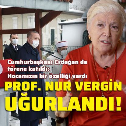 Prof. Nur Vergin son yolculuğuna uğurlandı!