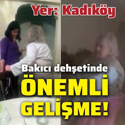 Kadıköy'deki bakıcı dehşetinde önemli gelişme!