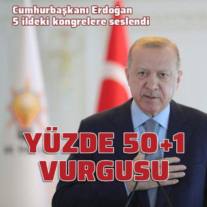 Cumhurbaşkanı Erdoğan'dan yüzde 50+1 vurgusu