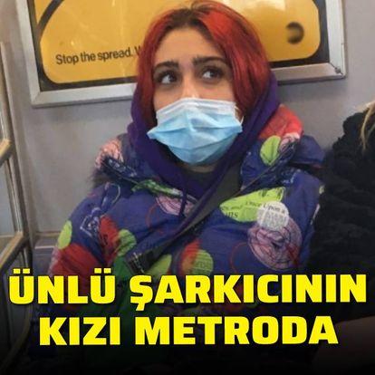 Ünlü şarkıcının kızı metroda