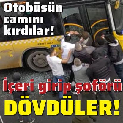 Otobüsün camını kırdılar! İçeri girip dövdüler!