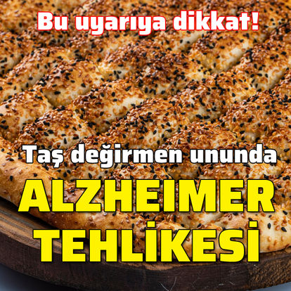 Taş değirmen ununda 'Alzheimer' tehlikesi