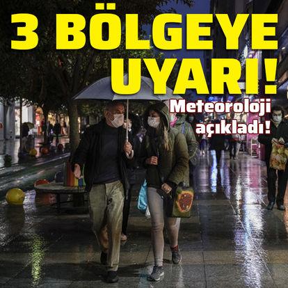 Uyarı! Marmara, Ege ve Akdeniz için sağanak uyarısı