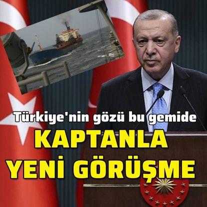 Cumhurbaşkanı Erdoğan geminin kaptanıyla görüştü