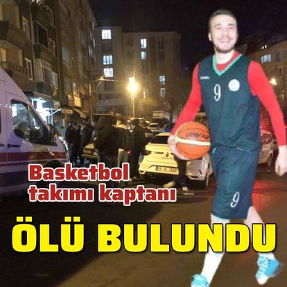 Basketbol takım kaptanı ölü bulundu