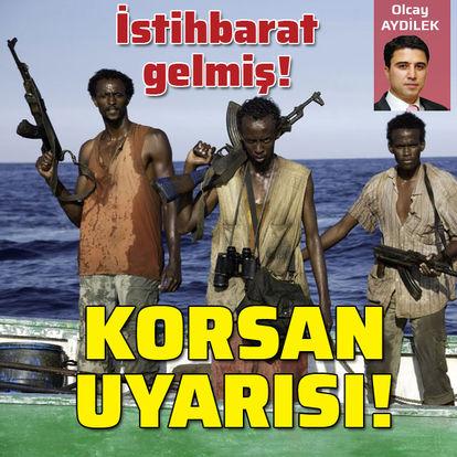 Denizcilere korsanlarla ilgili istihbarat uyarısı!