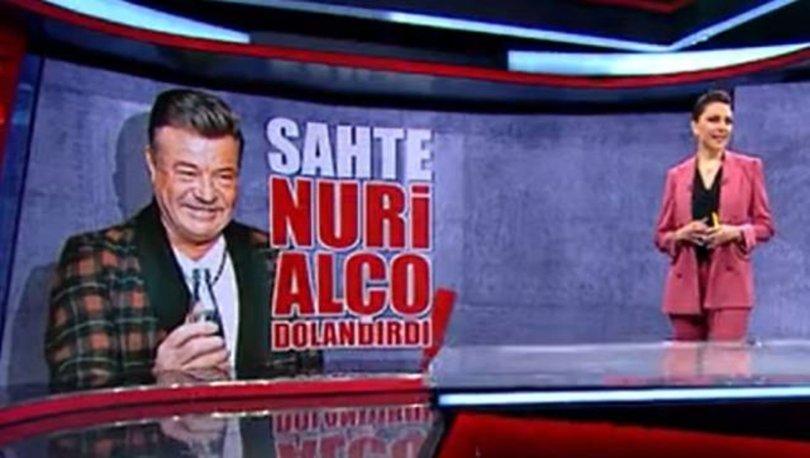 SON DAKİKA: Nuri Alço hayranları tuzağa düştü! Haberler