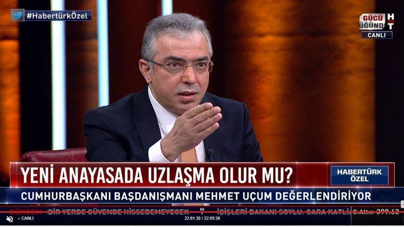 Son dakika: Cumhurbaşkanı Başdanışmanı Mehmet Uçum Habertürk TV'de soruları yanıtladı