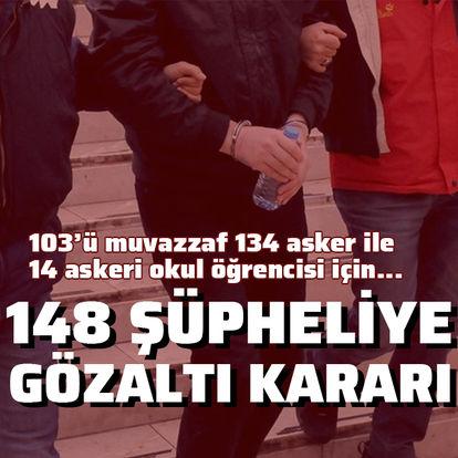 47 ilde FETÖ operasyonu! 148 gözaltı kararı