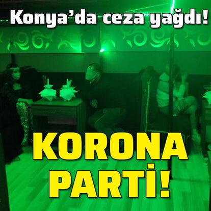 Konya'da ceza yağdı! Korona parti!