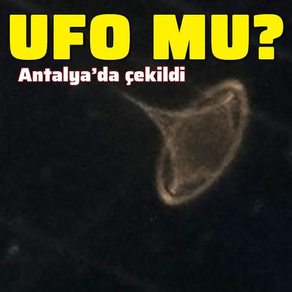 UFO mu? Antalya'da çekildi