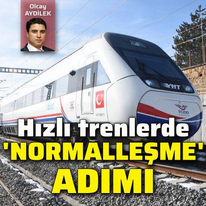 Hızlı trenlerde 'normalleşme' adımı