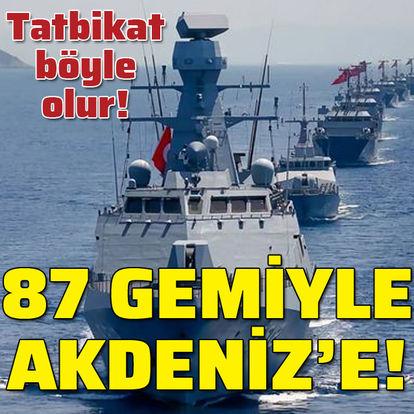 Tatbikat böyle olur! 87 gemiyle Akdeniz'e!
