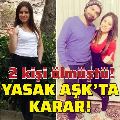 Yasak aşkta çifte ölüme beraat!