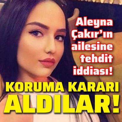 Aleyna Çakır'ın ailesine tehdit iddiası!