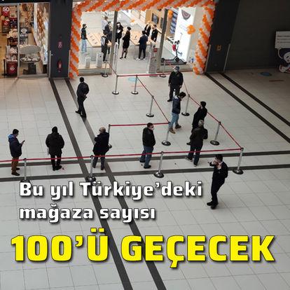 Türkiye'de mağaza sayısı 100'ü geçecek