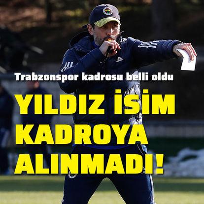 Fenerbahçe'nin Trabzon kafilesinde 4 eksik