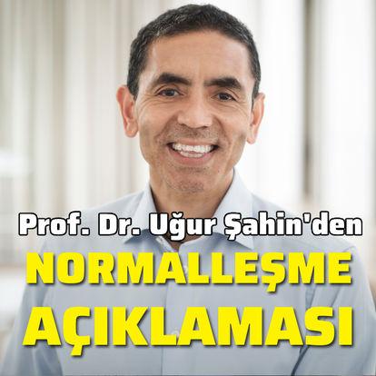 Prof. Dr. Uğur Şahin'den normalleşme açıklaması