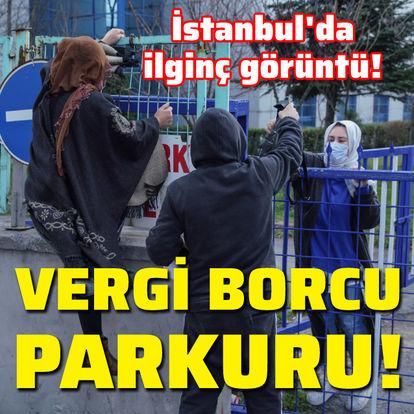 İstanbul'da vergi borcu parkuru!