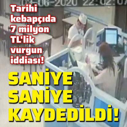 Tarihi kebapçıda 7 milyon TL'lik vurgun iddiası!