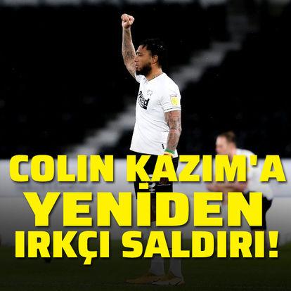 Colin Kazım'a yeniden ırkçı saldırı!