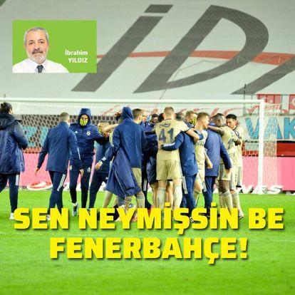 """Sen neymişsin be Fenerbahçe!"""