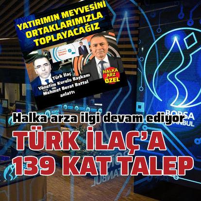 Turk İlaç'a 139 kat talep geldi