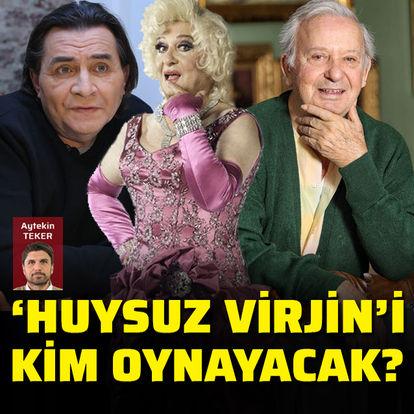 'Huysuz Virjin'i' kim oynayacak?