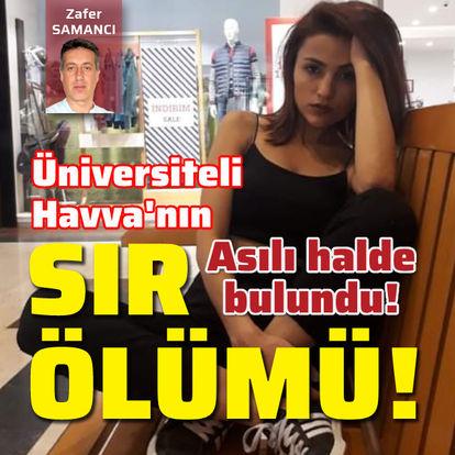 Üniversiteli Havva'nın sır ölümü!