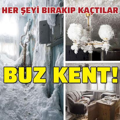 Her şeyi bırakıp kaçtılar... Adeta buz kent!