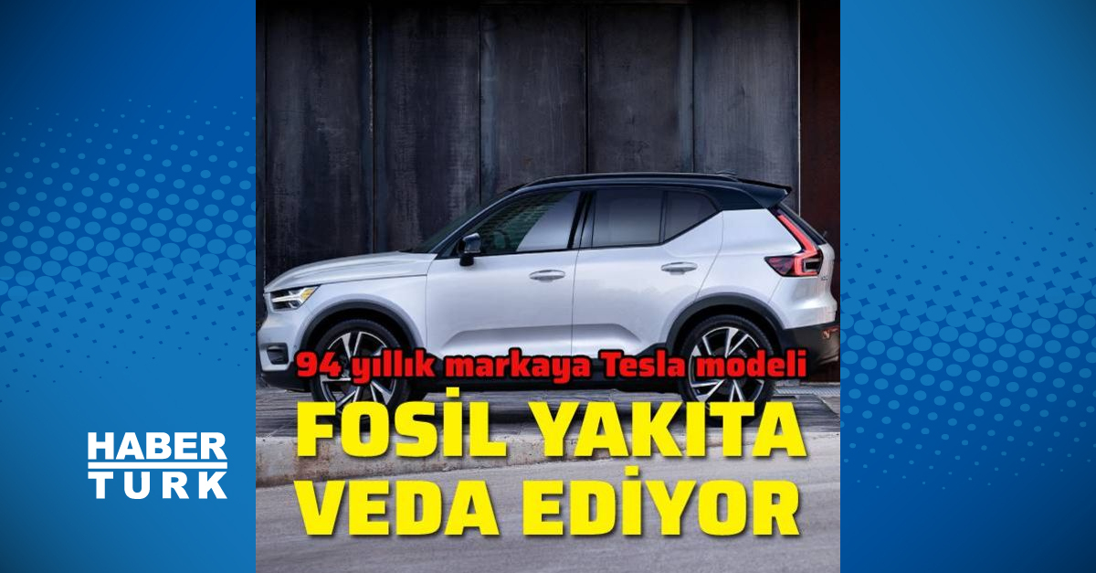 Fosil yakıta veda ediyor! SON DAKİKA: Volvo'ya Tesla modeli - Otomobil - Haberler - Habertürk