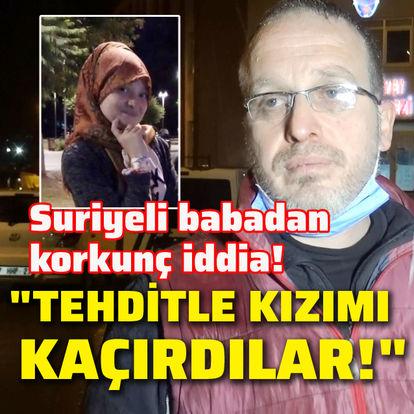 Suriyeli babadan korkunç iddia!