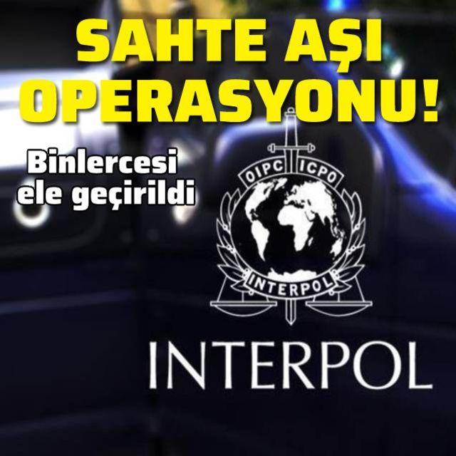 Interpolden sahte Kovid-19 aşısı operasyonu!