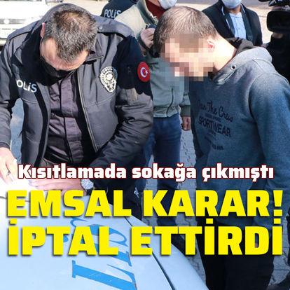 EMSAL! Son dakika! Adana'da bir kişi sokağa çıkma kısıtlaması cezasını iptal ettirdi