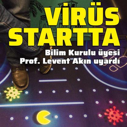 'Virüs startta bekliyor'