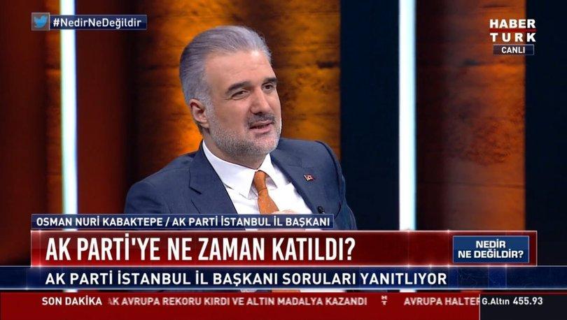 AK Parti İstanbul İl Başkanı Kabaktepe'den Habertürk TV'ye kritik açıklamalar: Halkımızın bakışı... - Haberler