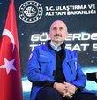 Ulaştırma ve Altyapı Bakanı Adil Karaismailoğlu: