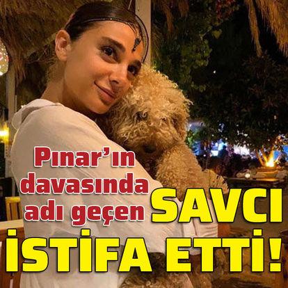 Pınar'ın davasında adı geçen savcı istifa etti!